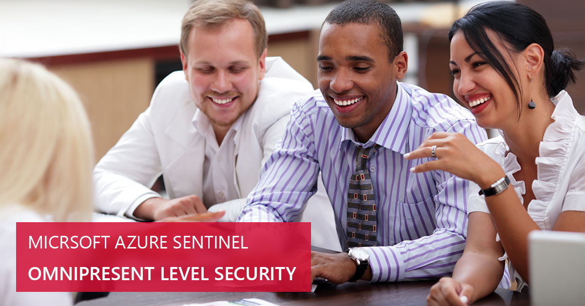 The 'All-Seeing' Azure Sentinel Provides Omnipresent Level Security