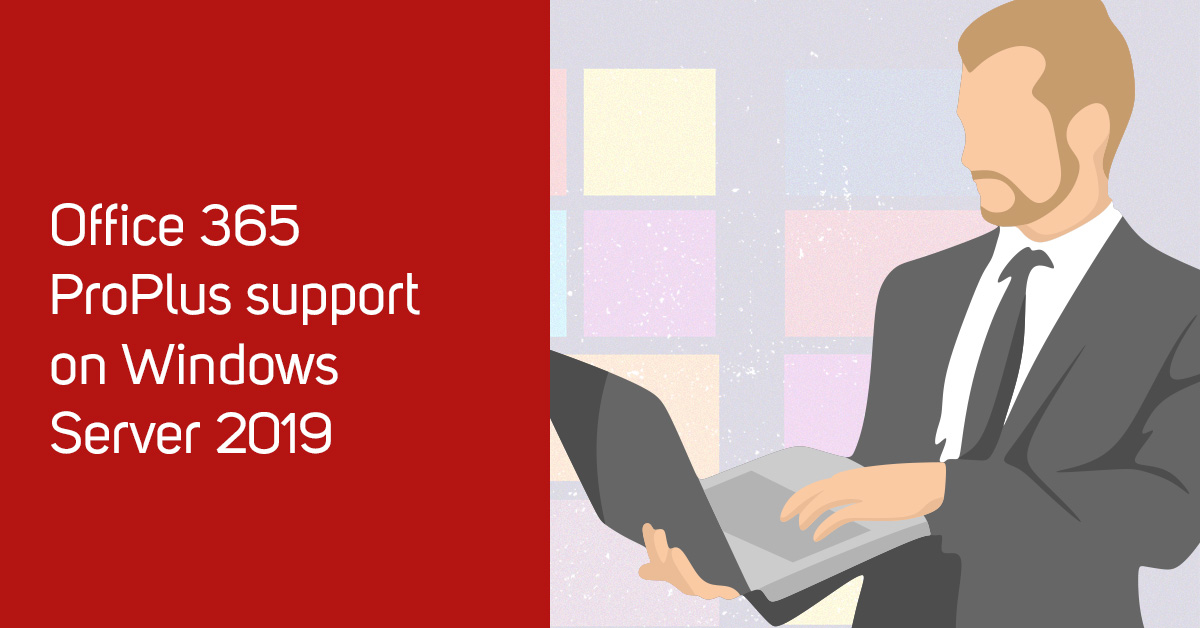 How to Run Microsoft Office 365 ProPlus on Windows Server 2019 by
