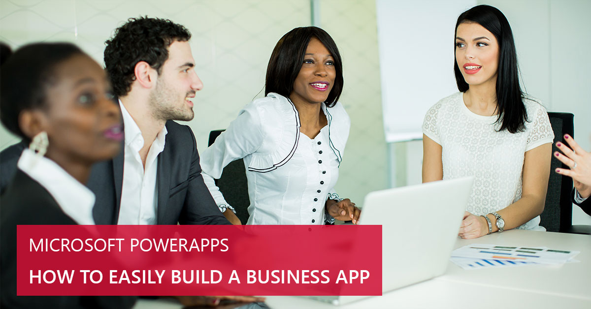 how-to-build-a-business-app-with-microsoft-powerapps by