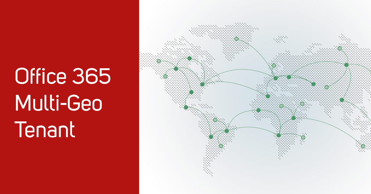 MS Office 365 Multi-Geo Tenant Capability is Now Available