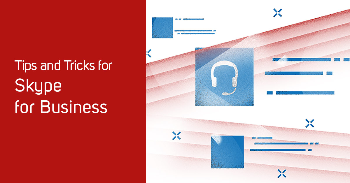 5 Useful Functions in Skype for Business by Blog Editorial Team